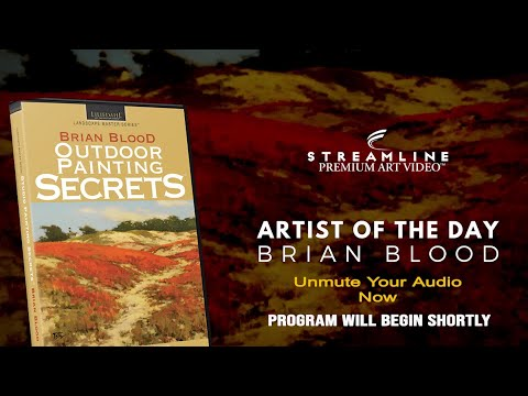 """Brian Blood """"Outdoor Paintings Secrets"""" **FREE OIL LESSON VIEWING**"""