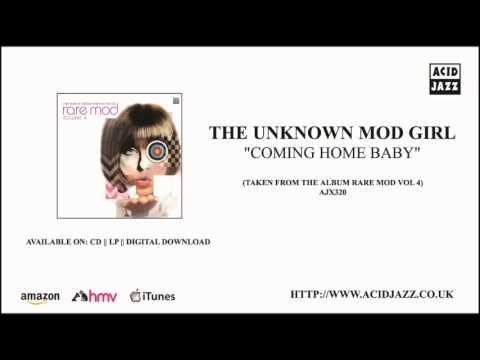 THE UNKNOWN MOD GIRL - 'Coming Home Baby' (Official Audio - Acid Jazz Records)