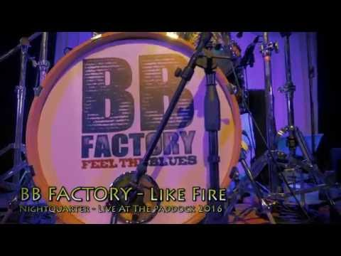 BB Factory LIVE: Like Fire