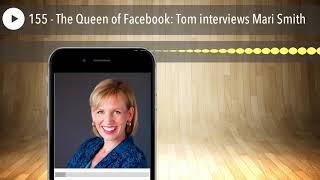 155 - The Queen of Facebook: Tom interviews Mari Smith