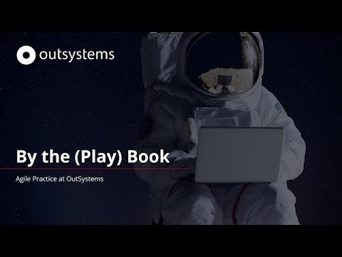 By the (Play) Book: The Agile Practice at OutSystems
