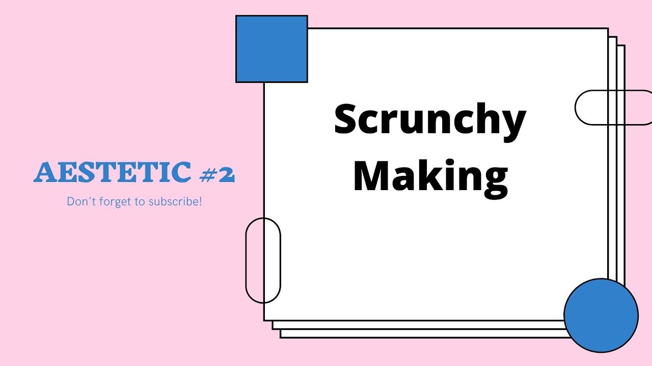 Aesthetic DIY #2 *SCRUNCHIES* - YouTube