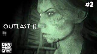 Outlast 2 - Прохождение #2: Проклятое дитя