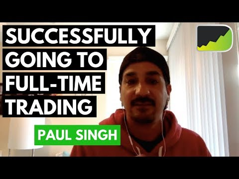 118: Going From Part-Time To Full-Time Trading - Paul Singh | Trader Interview