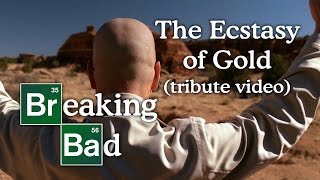 Repeat youtube video Breaking Bad - The Ecstasy of Gold (tribute video)