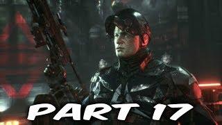 BATMAN: ARKHAM KNIGHT Walkthrough Gameplay Part 17 - Arkham Knight