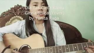 Dia tak Cinta kamu - gloria Jessica (cover by yunita) Mp3