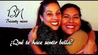 Beauty News | Conversemos: ¿Qué te hace sentir bella?
