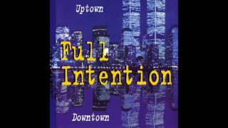 Full Intention - Uptown Downtown (Vocal Mix Edit)