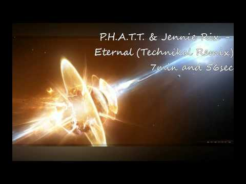 P.H.A.T.T. & Jennie Rix - Eternal (Technikal Remix)