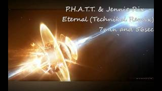 P.H.A.T.T. & Jennie Rix - Eternal (Technikal Remix)