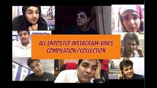 Ashish Chanchlani vines All unposted INSTAGRAM vines compilation/collection