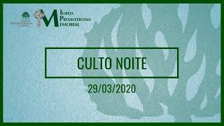 Culto Noturno: 29 de março de 2020