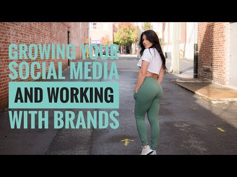 Growing Your Social Media and Working with Brands