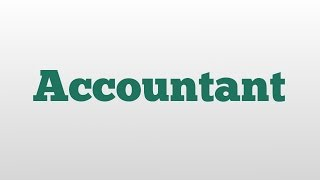 Accountant meaning and pronunciation
