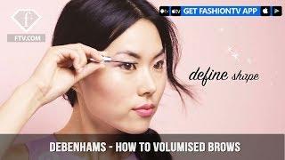 Debenhams Presents Tutorial on How To Volumised Brows | FashionTV | FTV