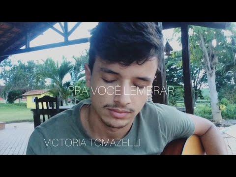 PRA VOCÊ LEMBRAR - Victoria Tomazelli | Adriano Ferreira