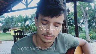 Baixar PRA VOCÊ LEMBRAR - Victoria Tomazelli | Adriano Ferreira