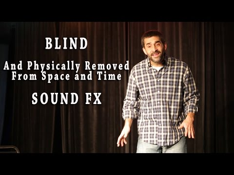 Physically Removed from Space and Time - Blind Sound FX