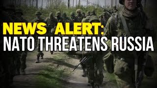 NEWS ALERT: NATO threatens Russia amidst LIVE Fire Military Exercises