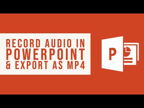 How to Record Audio in PowerPoint and Export as an MP4