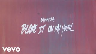 blink-182 - Blame It On My Youth (Lyric Video) YouTube Videos
