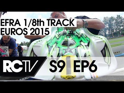 RC Racing TV - S09 E06 - EFRA 1/8th Track Euros 2015