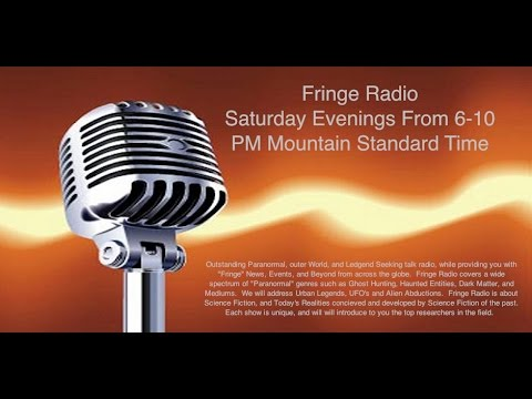 "Fringe Radio Show June 13th 2015. Guests "" Jim Dow,Richard Taylor & Paul Olsen"" Hour 1"