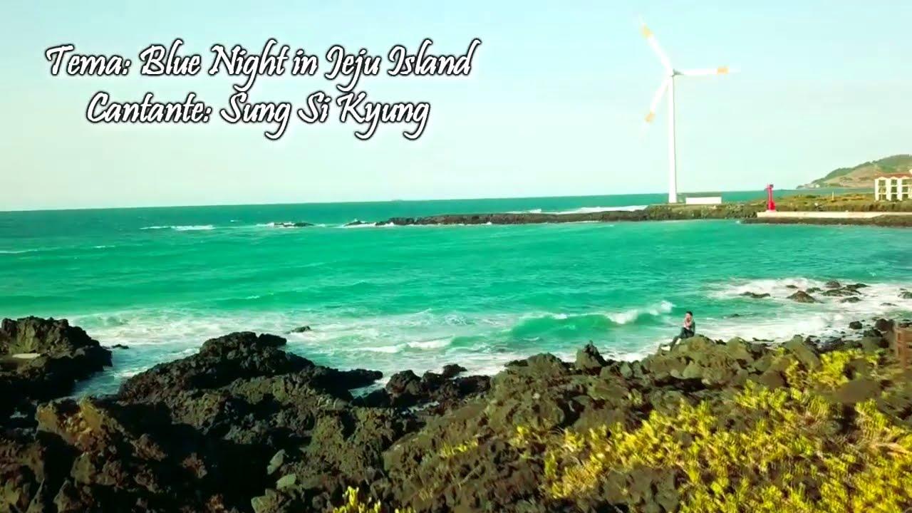 The Blue Night Of Jeju Island (제주도의 푸른 밤) -  Sung Si Kyung (성시경)