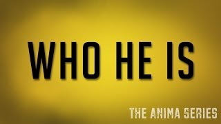 """Who He Is"" 