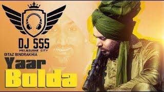 Yaar Bolda - Gitaz Bindrakhia - Dholmix - DJ SSS