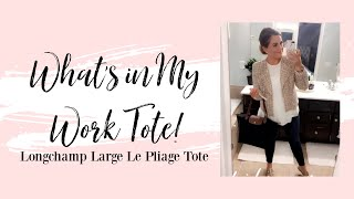 WHAT'S IN MY WORK TOTE | LONGCHAMP LARGE LE PLIAGE TOTE