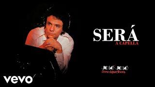 José José - Será / A capella