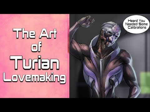 The Art of Turian Lovemaking | Mass Effect Discussion