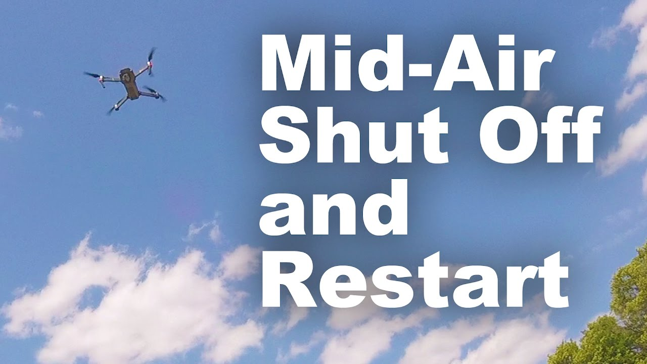 Mavic Pro - Mid Air Shut Off & Restart