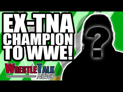 WWE Star NAME CHANGE! Ex TNA Champion To WWE! | WrestleTalk News Jan. 2019