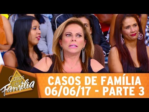 Casos De Família (06/06/17) - Não Sei Mais O Que Fazer Com A Minha Filha... - Parte 3