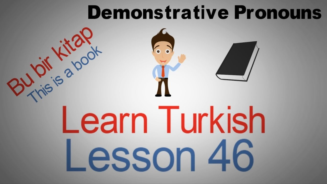 Learn Turkish Lesson 46 - Demonstrative Pronouns (This, That, These, Those)