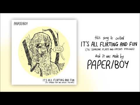 Paper/Boy - It's All Flirting And Fun [OFFICIAL AUDIO]