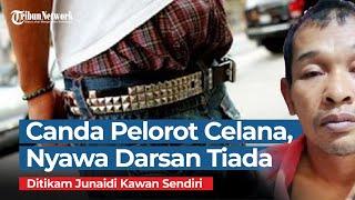 Bercanda Pelorot Celana Kawan di Acara Hajatan, Nyawa Darsan Melayang Ditusuk Junaidi