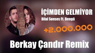 Bilal Sonses & Bengü - İçimden Gelmiyor ( Berkay Çandır Remix )