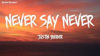 Justin Bieber - Never Say Never - (Lyrics)