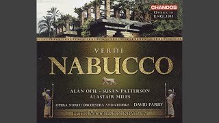 Nabucco (Sung in English) : Part III: The Prophecy: Duet: Grey-haired and feeble, behold me...