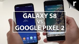 Samsung Galaxy S8 vs Google Pixel 2: Which is best for me?