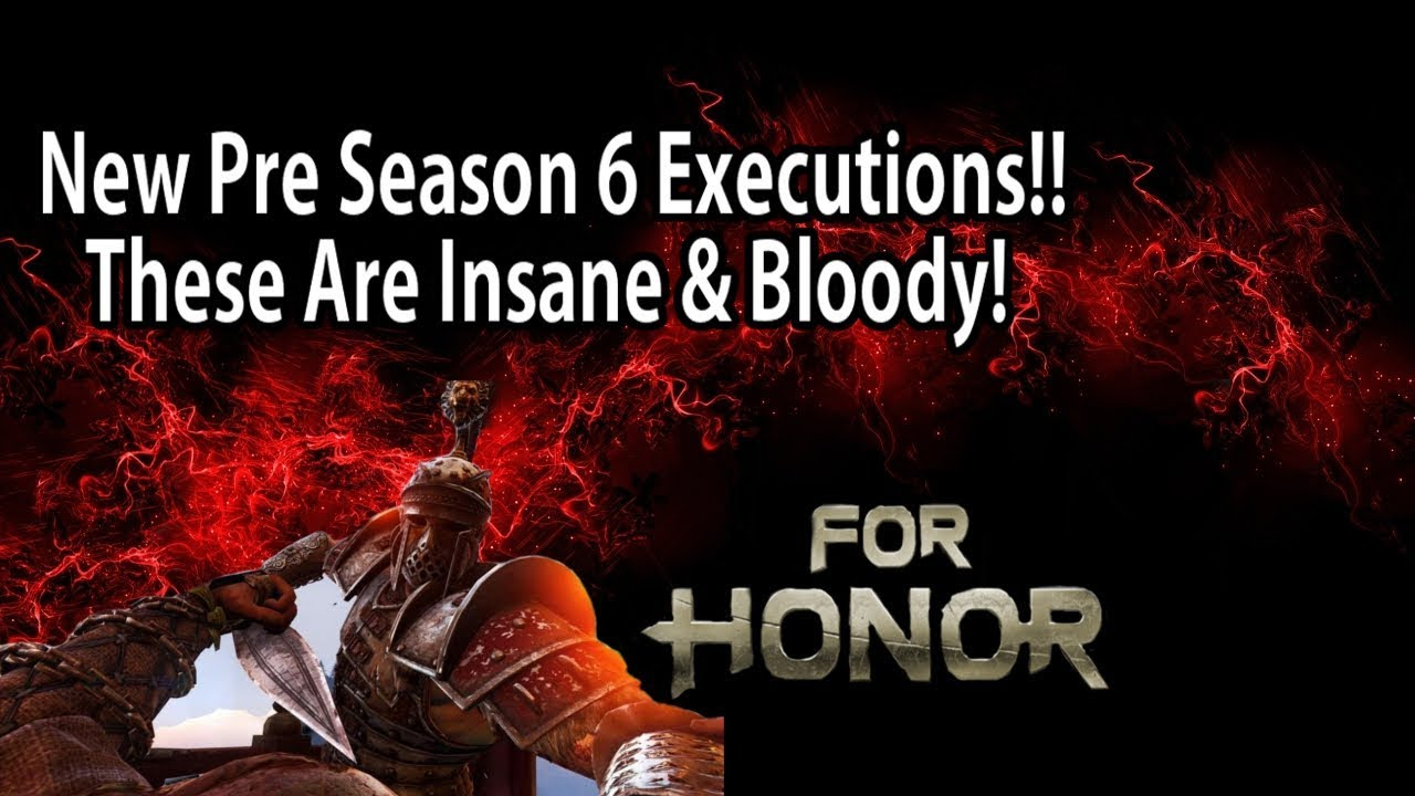 For honor new pre season 6 executions these are insane bloody youtube - When is for honor season 6 ...