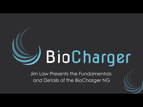 Jim Law Presents the Fundamentals and Details of the BioCharger NG