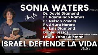 🔴 SONIA WATERS - ISRAEL DEFIENDE LA VIDA (Parte 3) #soniawaters #israel #profeciasbiblicas