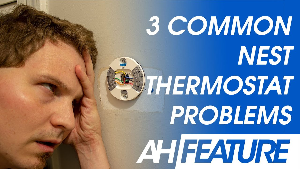 3 Common Google Nest Thermostat Problems And How To Fix Them Youtube