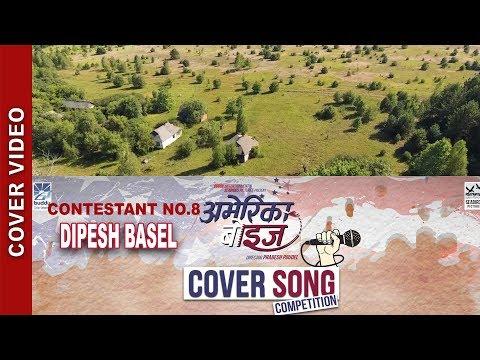 Aayo Sahar Bata America Boys Cover Song    Contestant 8 Dipesh Basel    Movie America Boys Song 2018