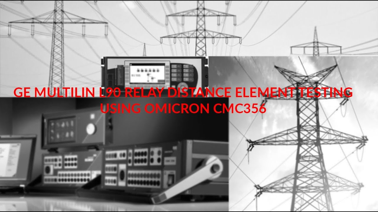 GE Multilin L90 Line Differential Relay Distance Element Testing